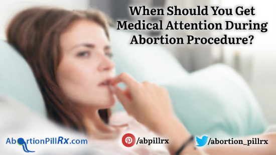 When-Should-You-Get-Medical-Attention-During-Abortion-Procedure